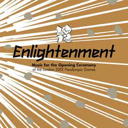 Enlightenment - Music For The Opening Ceremony Of The London 2012 Paralympic Games 2012 Various Artists
