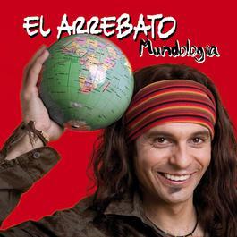Mundología 2008 El Arrebato