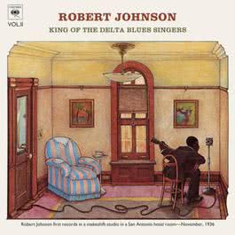 King Of The Delta Blues Singers (Volume 2) 1994 Robert Johnson