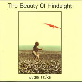 The Beauty Of Hindsight - Vol. 1 2010 Judie Tzuke