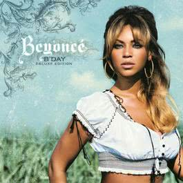 B'Day Deluxe Edition 2007 Beyoncé