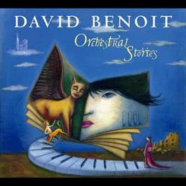 Orchestral Stories 2008 David Benoit