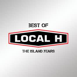 Best Of Local H – The Island Years 2012 Local H