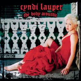 The Body Acoustic 2006 Cyndi Lauper