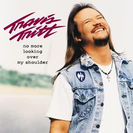 No More Looking Over My Shoulder 2010 Travis Tritt