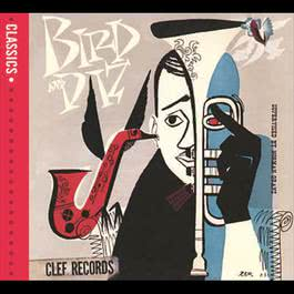 Bird And Diz 2006 Charlie Parker; Dizzy Gillespie