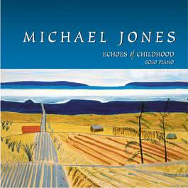 Echoes Of Childhood 2003 Michael Jones
