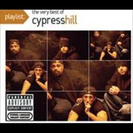 Playlist: The Very Best Of Cypress Hill 2008 Cypress Hill