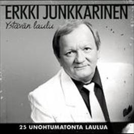 Ystävän Laulu - 25 Unohtumatonta Laulua 2008 Erkki Junkkarinen