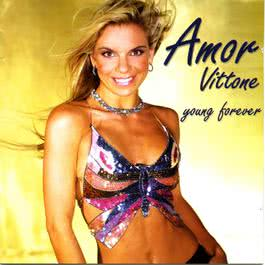 Young Forever 2009 Amor Vittone
