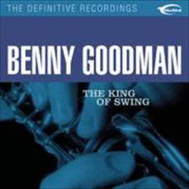 The King of Swing 2008 Benny Goodman