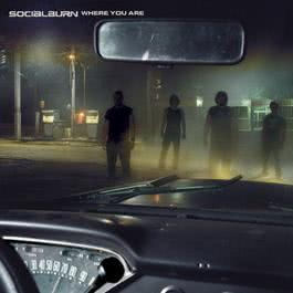 Where You Are 2003 Socialburn