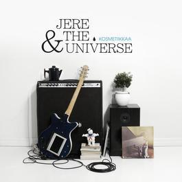 Kosmetiikkaa 2006 Jere & The Universe