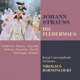 Strauss, Johann II : Die Fledermaus 2011 Barbara Bonney; Edita Gruberova; Koninklijk Concertgebouworkest; Marjana Lipovsek