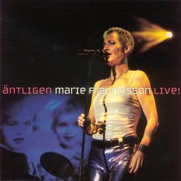 Äntligen - Marie Fredriksson Live! 2002 Marie Fredriksson