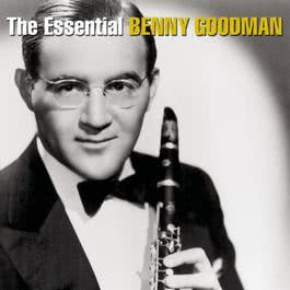 The Essential Benny Goodman 2007 Benny Goodman