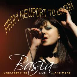 From Newport to London Greatest Hits Live & More 2011 Basia