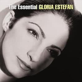 The Essential Gloria Estefan 2006 Gloria Estefan