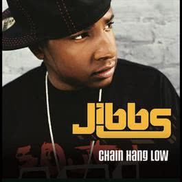 Chain Hang Low 2007 Jibbs