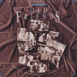 Old Friends 2005 Bill & Gloria Gaither