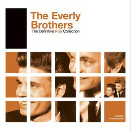 Definitive Pop: The Everly Brothers 2007 The Everly Brothers