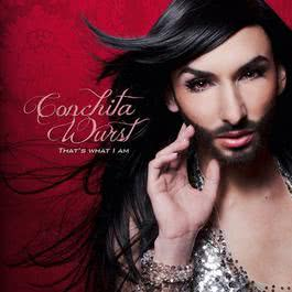 That's What I Am 2012 Conchita Wurst