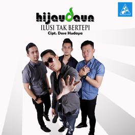Download Lagu Hijau Daun - Ilusi Tak Bertepi