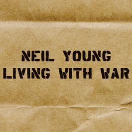 Living With War 2006 Neil Young