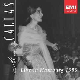 Live in Hamburg 1959 2003 Maria Callas