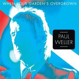 When Your Garden's Overgrown 2012 Paul Weller