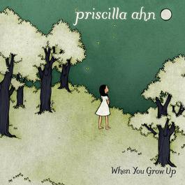 When You Grow Up 2011 Priscilla Ahn