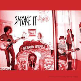 Smoke It 2005 The Dandy Warhols