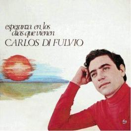 Esperanza en los Días Que Vienen 2011 Carlos Di Fulvio