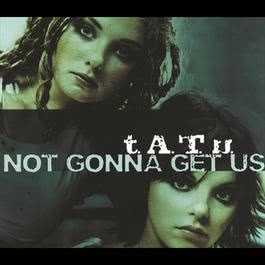 Not Gonna Get Us 2009 T.A.T.U.