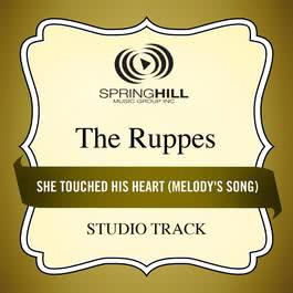 She Touched His Heart (Melody's Song) 2011 The Ruppes
