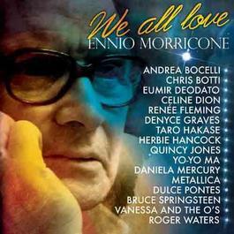 We All Love Ennio Morricone 2007 Various Artists