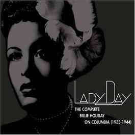 Lady Day: The Complete Billie Holiday On Columbia (1933-1944) 2015 Billie Holiday