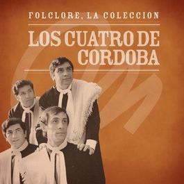 Folclore, la Coleccion: Los Cuatro de Cordoba 2008 Los Cuatro De Cordoba
