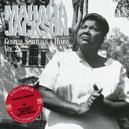 Gospels, Spirituals, & Hymns Volume 2 2006 Mahalia Jackson