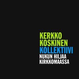Nukun hiljaa kirkkomaassa 2012 Kerkko Koskinen Kollektiivi