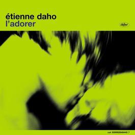 L'adorer 2008 Etienne Daho
