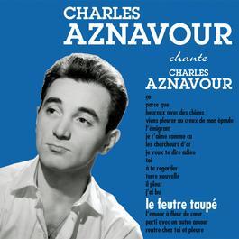 Le feutre taupé 2014 Charles Aznavour