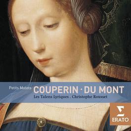 Couperin & Du Mont: Motets 2005 Les Talens Lyriques