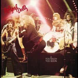 Too Much Too Soon 1974 The New York Dolls