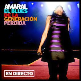 El Blues De La Generación Perdida 2009 Amaral