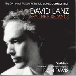 Skyline Firedance - The Orchestral Works And The Solo Works 1990 Dvid Lanz