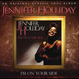 I'm On Your Side 2011 Jennifer Holliday