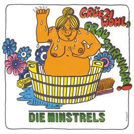 Grüezi Wohl, Frau Stirnima 2008 Die Minstrels