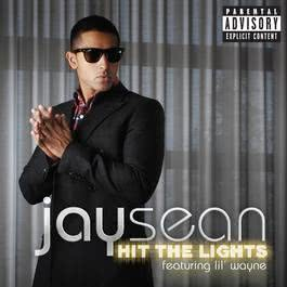 Hit The Lights 2011 Jay Sean; Lil Wayne