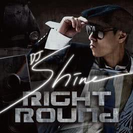 Right Round (Korean Ver.) 2014 DJ Shine